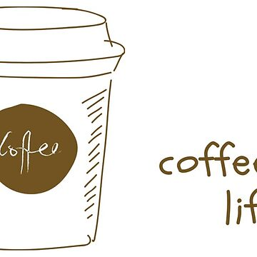 coffee for life  by amonmalik1994