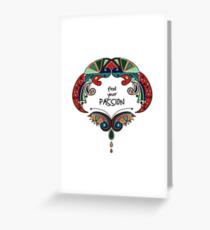 Find Your PASSION - Inspirational Art Greeting Card
