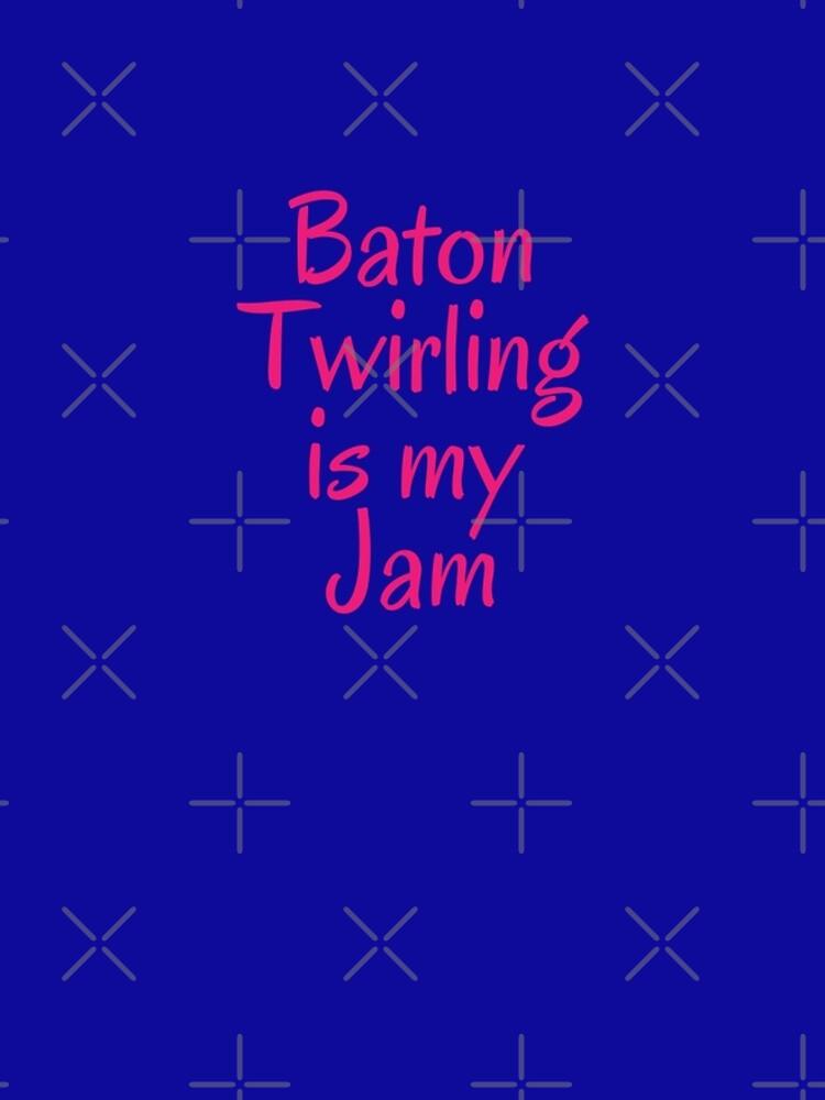 Majorette Gift - Baton Twirling is My Jam - Baton Twirler Present by LJCM