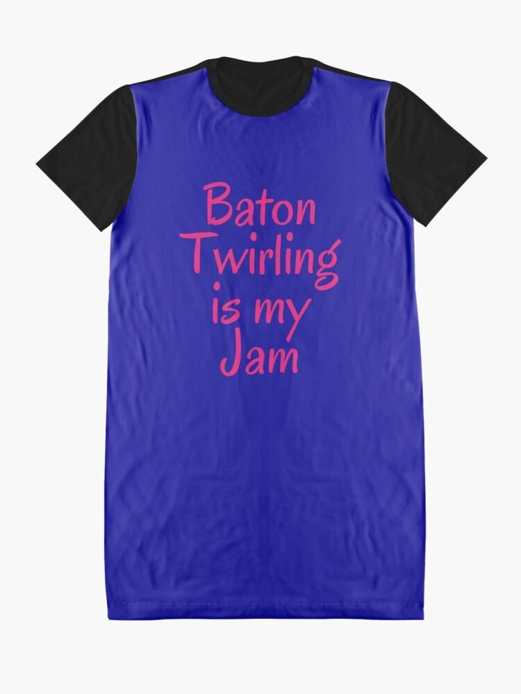 Alternate view of Majorette Gift - Baton Twirling is My Jam - Baton Twirler Present Graphic T-Shirt Dress