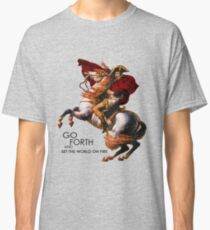 Go Forth and Conquer Classic T-Shirt