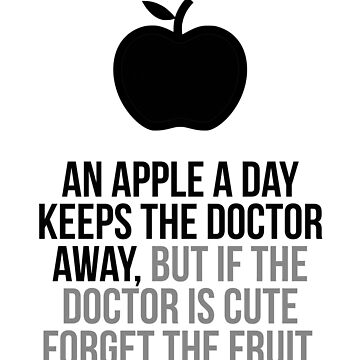 An Apple A Day Keeps The Doctor Away, Doctor Quotes, Doctor Gifts, Doctor Decorations, Doctor School, Doctor Quotes by motiposter