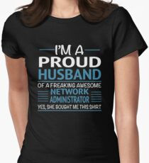 I'M A Proud Husband Of A Freaking Awesome Network Administrator Yes She Bought Me This Shirt Funny IT Computer Network Admin Tshirt Women's Fitted T-Shirt
