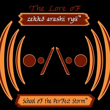 "Zekko Arashi Ryu ""School of the Perfect Storm"" by zekkoarashiryu"