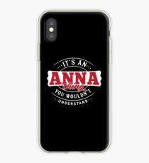 It's an ANNA Thing You Wouldn't Understand iPhone Case