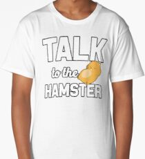 Talk To The Hamster Long T-Shirt