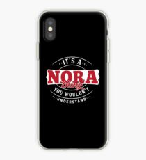 It's a NORA Thing You Wouldn't Understand iPhone Case