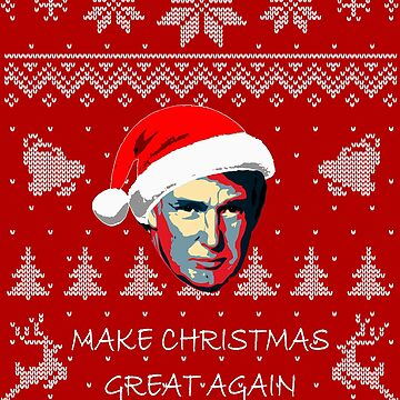 Donald Trump Make Christmas Great Again by idaspark