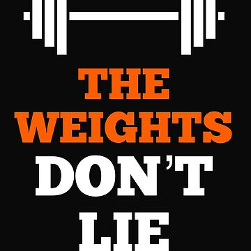 The Weights Don't Lie by 64thMixUp