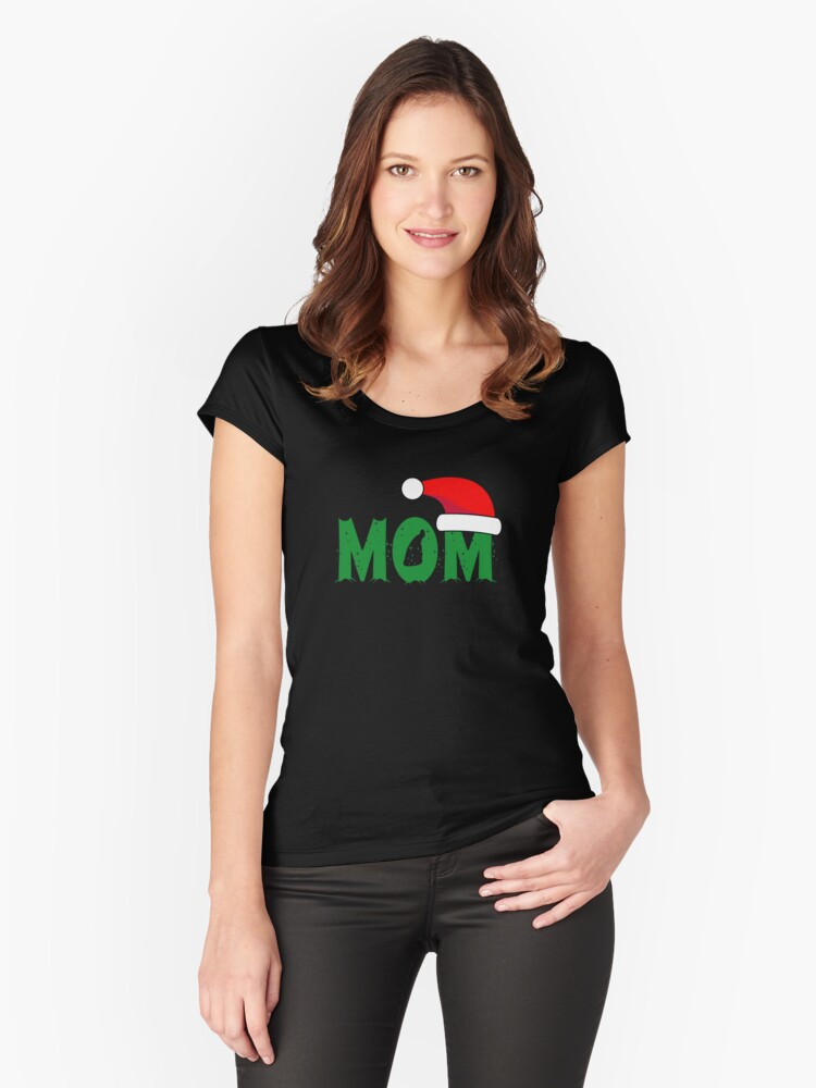 Mom Christmas Shirt - Gift For Mom Women's Fitted Scoop T-Shirt Front