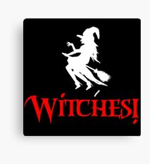 Witches! Halloween shirt gift Canvas Print