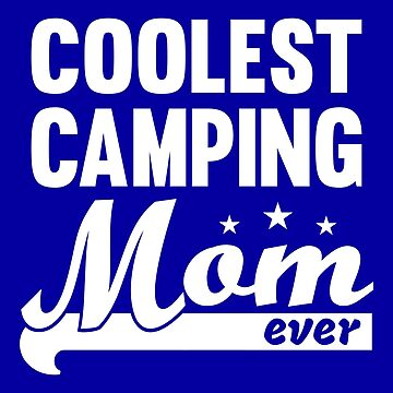 Coolest Camping Mom Shirt by Juttas-Shirts