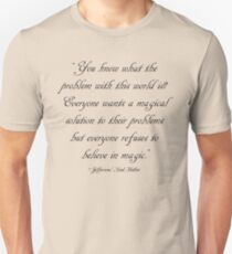 What's the problem? Unisex T-Shirt