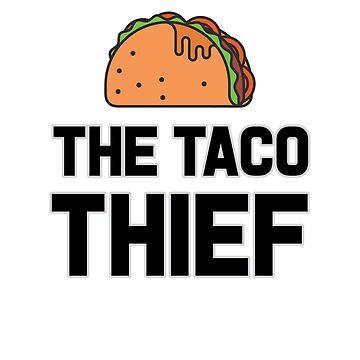 The Taco Thief by dreamhustle