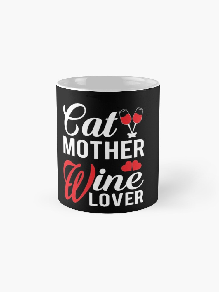 'Funny Cat Mother Wine Lover T-Shirt ' Mug by Dogvills