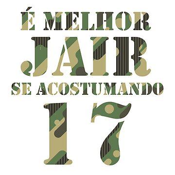 Bolsonaro For Presidente 17 | Brasil Gift T-Shirt by JohnPhillips
