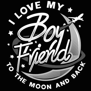 'I Love Him To Moon And Back' Boyfriend Girlfriend by leyogi