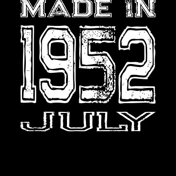 Birthday Celebration Made In July 1952 Birth Year by FairOaksDesigns