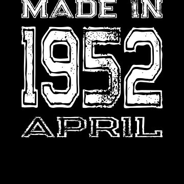 Birthday Celebration Made In April 1952 Birth Year by FairOaksDesigns