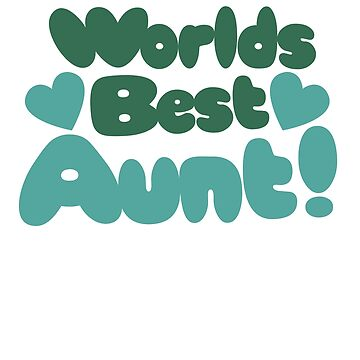 Worlds best aunt by Boogiemonst