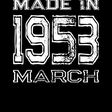 Birthday Celebration Made In March 1953 Birth Year by FairOaksDesigns