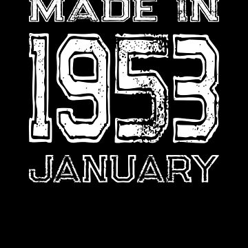 Birthday Celebration Made In January 1953 Birth Year by FairOaksDesigns
