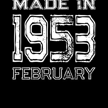 Birthday Celebration Made In February 1953 Birth Year by FairOaksDesigns
