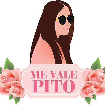 ME VALE PITO  by AnaDGpatasalada