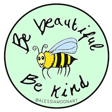 BE BEAUTIFUL, BE KIND STICKER by AlessiaMoon
