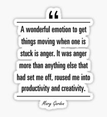 Mary Garden famous quote about anger Sticker
