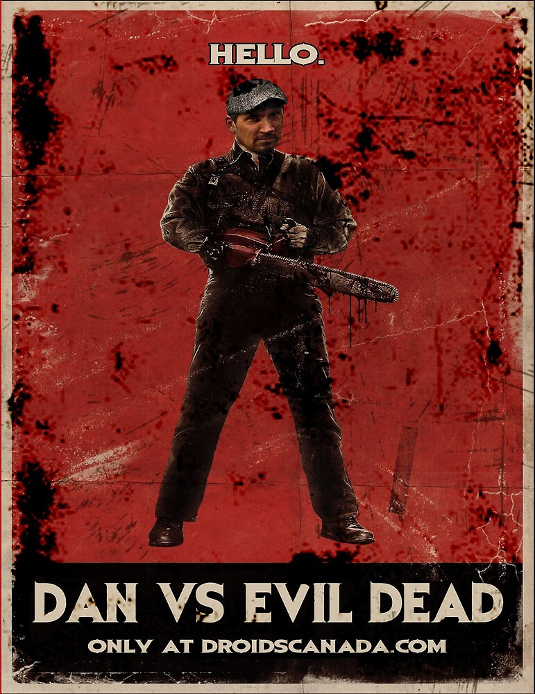 Dan Vs Evil Dead Poster shirt by DroidsCanada