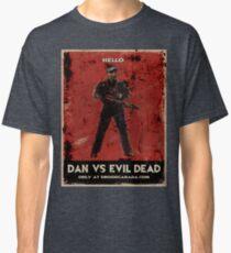 Dan Vs Evil Dead Poster shirt Classic T-Shirt