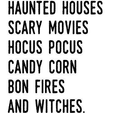 Haunted Houses, Scary Movies, Hocus Pocus, Candy Corn, Bonfires & Witches by kjanedesigns