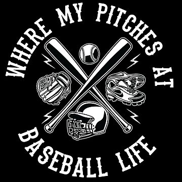 Baseball Funny Design - Where My Pitches At by kudostees
