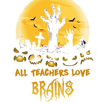 All Teachers Love Brains Tshirt, Halloween Shirt, Halloween Shirt For Women, Halloween Shirt For Teachers, Halloween Tshirt For Women by mikevdv2001