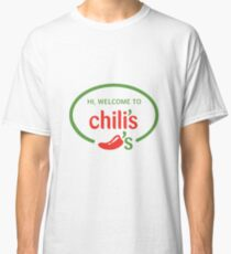 Hi Welcome to Chili's Vine Classic T-Shirt