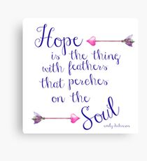 Hope Is The Thing With Feathers - Inspirational Canvas Print