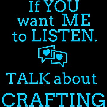 Talk Crafting T Shirts Gifts Ideas for Crafters Talk & Craft by Bronby