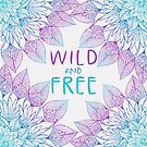 Wild and Free by Rose Halsey