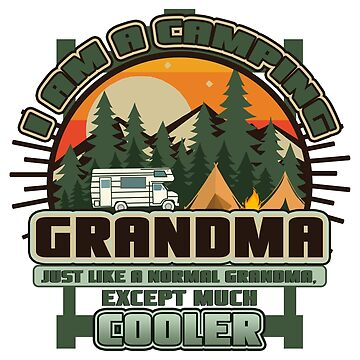 I am a Camping Grandma - Gift Idea by vicoli-shirts