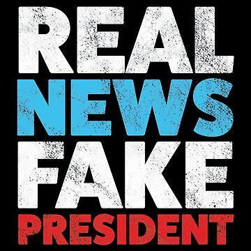 Anti Trump Real News Fake President Not Fake News Resist Trump by mindeverykind