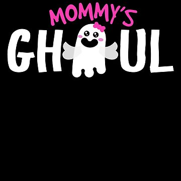 Mommy's Ghoul Cute Ghost For Halloween by BUBLTEES