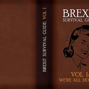 Brexit Survival Guide: We're All Doomed by JezWeCan