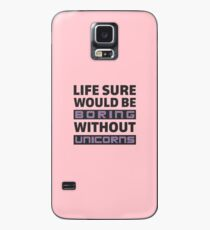 Life Sure Would Be Boring Without Unicorns Case/Skin for Samsung Galaxy
