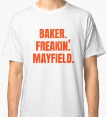 Baker Freakin' Mayfield Classic T-Shirt