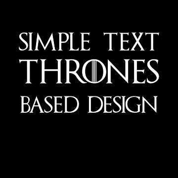 Simple Based Text Design Series Dragons White Walkers Magic Fire & Blood Winter Sticker Iphone Case Pillow Tshirt Funny Quote Tee Dragons by buenapinta