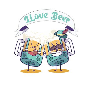 I love Beer very Funny and Cute Design for Beer Lovers Gift  by amethystdesign