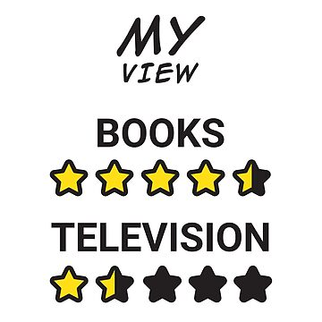 Readers Believe Books are better than Television by Starstacks