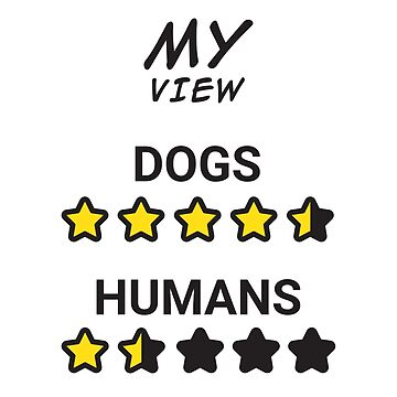 I prefer dogs to my fellow humans (Dogs vs Humans) by Starstacks