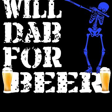 Cool Halloween Blue Skeleton Will Dab For Beer. Beer Lover Gift by galleryOne